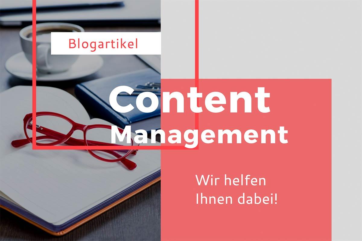 Content Management. Wir helfen Ihnen dabei!